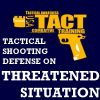 Tactical Shooting defense on threatened situation